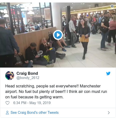 Twitter post by @bondy_2612: Head scratching, people sat everywhere!! Manchester airport. No fuel but plenty of beer!! I think air con must run on fuel because its getting warm.