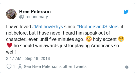 Twitter post by @breeanemary: I have loved #MatthewRhys since #BrothersandSisters, if not before. but I have never heard him speak out of character...ever. until five minutes ago. 😳 holy accent 🤤♥️ he should win awards just for playing Americans so well!