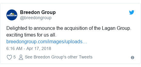 Twitter post by @breedongroup: Delighted to announce the acquisition of the Lagan Group.  exciting times for us all.