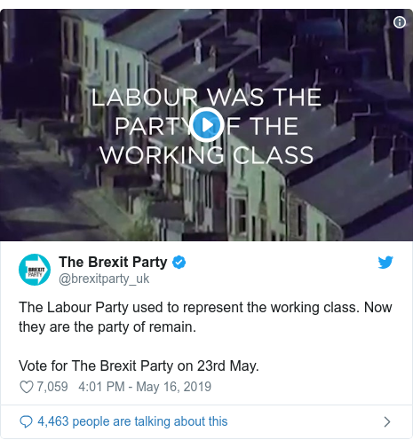 Twitter post by @brexitparty_uk: The Labour Party used to represent the working class. Now they are the party of remain. Vote for The Brexit Party on 23rd May.