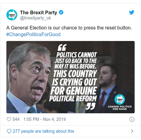 Twitter post by @brexitparty_uk: A General Election is our chance to press the reset button. #ChangePoliticsForGood
