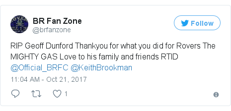 Twitter post by @brfanzone: RIP Geoff Dunford Thankyou for what you did for Rovers The MIGHTY GAS  Love to his family and friends RTID @Official_BRFC @KeithBrookman