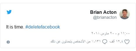 تويتر رسالة بعث بها @brianacton: It is time. #deletefacebook