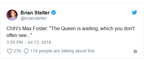 "Twitter post by @brianstelter: CNN's Max Foster  ""The Queen is waiting, which you don't often see..."""