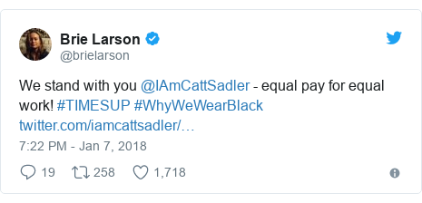 Twitter post by @brielarson: We stand with you @IAmCattSadler -  equal pay for equal work! #TIMESUP #WhyWeWearBlack