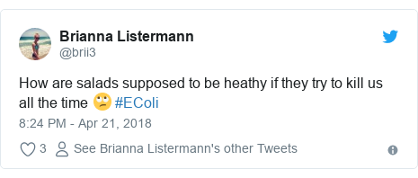 Twitter post by @brii3: How are salads supposed to be heathy if they try to kill us all the time 🙄 #EColi