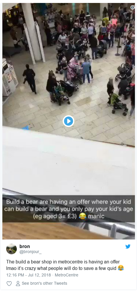 Twitter post by @bronjour_: The build a bear shop in metrocentre is having an offer lmao it's crazy what people will do to save a few quid 😂