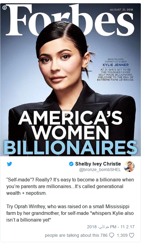 "ٹوئٹر پوسٹس @bronze_bombSHEL کے حساب سے: ""Self-made""? Really? It's easy to become a billionaire when you're parents are millionaires...It's called generational wealth + nepotism.Try Oprah Winfrey, who was raised on a small Mississippi farm by her grandmother, for self-made *whispers Kylie also isn't a billionaire yet*"