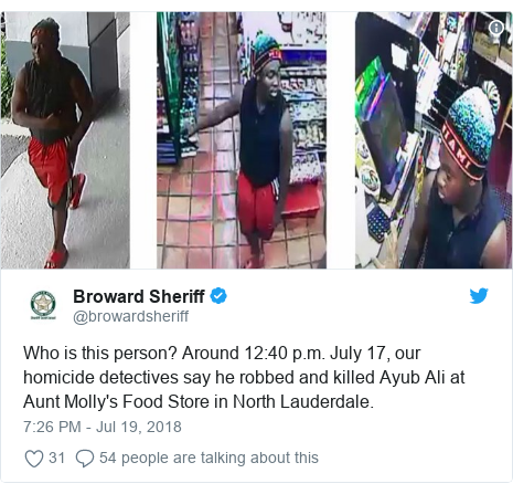 Twitter post by @browardsheriff: Who is this person? Around 12 40 p.m. July 17, our homicide detectives say he robbed and killed Ayub Ali at Aunt Molly's Food Store in North Lauderdale.