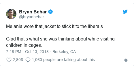 Twitter post by @bryanbehar: Melania wore that jacket to stick it to the liberals. Glad that's what she was thinking about while visiting children in cages.