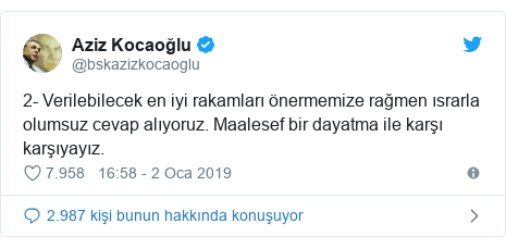 @bskazizkocaoglu tarafından yapılan Twitter paylaşımı: 2- Verilebilecek en iyi rakamları önermemize rağmen ısrarla olumsuz cevap alıyoruz. Maalesef bir dayatma ile karşı karşıyayız.