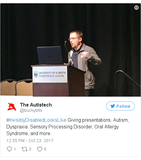 Twitter post by @buckybits: #InvisiblyDisabledLooksLike Giving presentations. Autism, Dyspraxia. Sensory Processing Disorder, Oral Allergy Syndrome, and more.