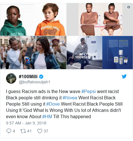 Twitter post by @buffalosouljah1: I guess Racism ads is the New wave #Pepsi went racist Black people still drinking it #Nivea Went Racist Black People Still using it #Dove Went Racist Black People Still Using It 'God What Is Wrong With Us lot of Africans didn't even know About #HM Till This happened