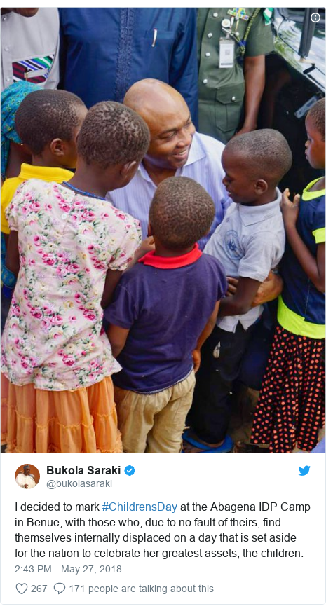 Twitter post by @bukolasaraki: I decided to mark #ChildrensDay at the Abagena IDP Camp in Benue, with those who, due to no fault of theirs, find themselves internally displaced on a day that is set aside for the nation to celebrate her greatest assets, the children.