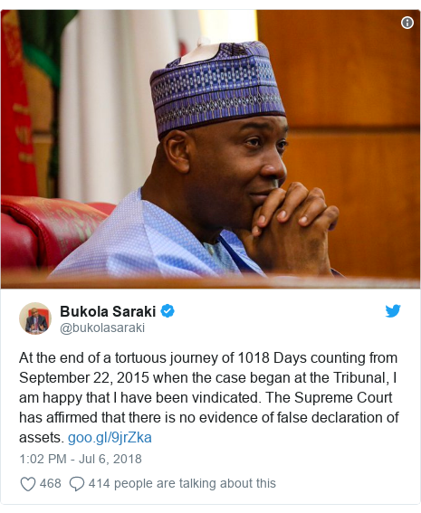 Twitter post by @bukolasaraki: At the end of a tortuous journey of 1018 Days counting from September 22, 2015 when the case began at the Tribunal, I am happy that I have been vindicated. The Supreme Court has affirmed that there is no evidence of false declaration of assets.