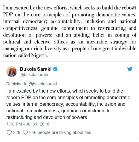 Twitter post by @bukolasaraki: I am excited by the new efforts, which seeks to build the reborn PDP on the core principles of promoting democratic values; internal democracy; accountability; inclusion and national competitiveness; genuine commitment to restructuring and devolution of powers...