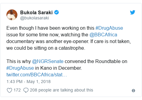 Twitter post by @bukolasaraki: Even though I have been working on this #DrugAbuse issue for some time now, watching the @BBCAfrica documentary was another eye-opener. If care is not taken, we could be sitting on a catastrophe.This is why @NGRSenate convened the Roundtable on #DrugAbuse in Kano in December.