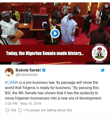 Twitter post by @bukolasaraki: #CAMA is a pro-business law. Its passage will show the world that 'Nigeria is ready for business.' By passing this Bill, the 8th Senate has shown that it has the audacity to move Nigerian businesses into a new era of development.