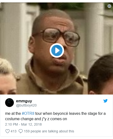 Twitter post by @buttboy420: me at the #OTRII tour when beyoncé leaves the stage for a costume change and j*y z comes on