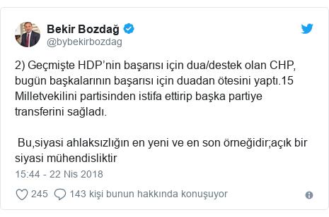 @bybekirbozdag tarafından yapılan Twitter paylaşımı: 2) Geçmişte HDP'nin başarısı için dua/destek olan CHP, bugün başkalarının başarısı için duadan ötesini yaptı.15 Milletvekilini partisinden istifa ettirip başka partiye transferini sağladı.  Bu,siyasi ahlaksızlığın en yeni ve en son örneğidir;açık bir siyasi mühendisliktir