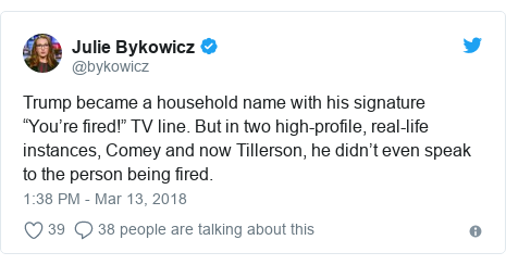 "Twitter post by @bykowicz: Trump became a household name with his signature ""You're fired!"" TV line. But in two high-profile, real-life instances, Comey and now Tillerson, he didn't even speak to the person being fired."