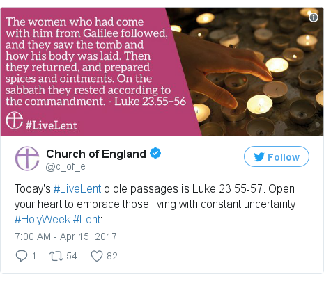 Twitter post by @c_of_e: Today's #LiveLent bible passages is Luke 23.55-57. Open your heart to embrace those living with constant uncertainty #HolyWeek #Lent