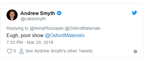 Twitter post by @cakesmyth: Eugh, poor show @OxfordMaterials
