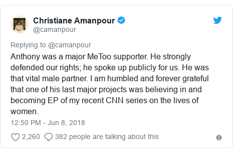 Twitter post by @camanpour: Anthony was a major MeToo supporter. He strongly defended our rights; he spoke up publicly for us. He was that vital male partner. I am humbled and forever grateful that one of his last major projects was believing in and becoming EP of my recent CNN series on the lives of women.