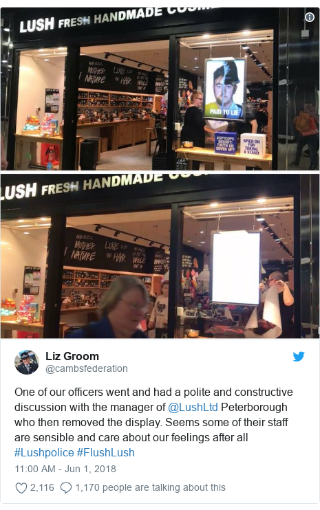 Twitter post by @cambsfederation: One of our officers went and had a polite and constructive discussion with the manager of @LushLtd Peterborough who then removed the display. Seems some of their staff are sensible and care about our feelings after all  #Lushpolice #FlushLush