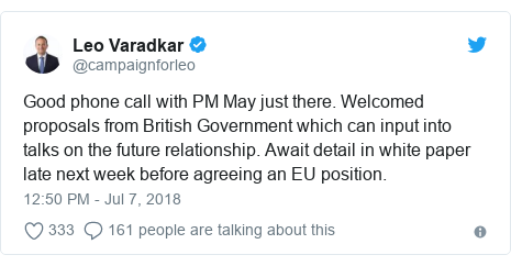 Twitter post by @campaignforleo: Good phone call with PM May just there. Welcomed proposals from British Government which can input into talks on the future relationship. Await detail in white paper late next week before agreeing an EU position.