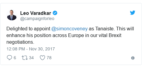 Twitter post by @campaignforleo: Delighted to appoint @simoncoveney as Tanaiste. This will enhance his position across Europe in our vital Brexit negotiations.