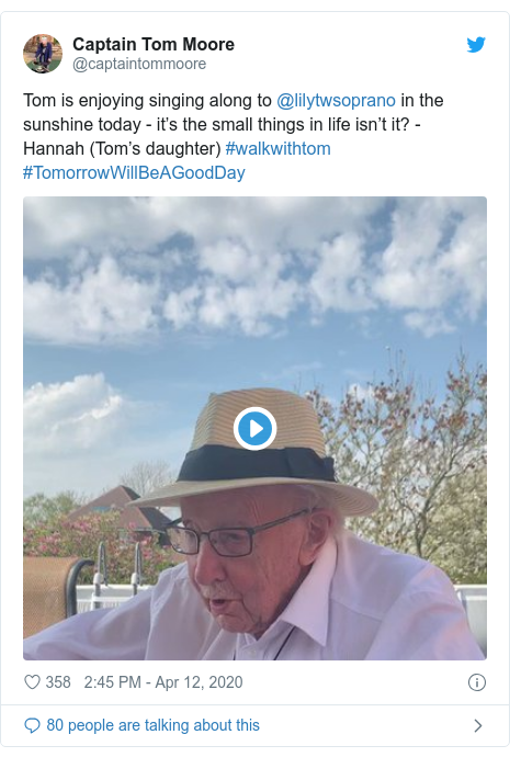 Twitter post by @captaintommoore: Tom is enjoying singing along to @lilytwsoprano in the sunshine today - it's the small things in life isn't it? - Hannah (Tom's daughter) #walkwithtom #TomorrowWillBeAGoodDay