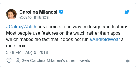 Twitter post by @caro_milanesi: #GalaxyWatch has come a long way in design and features. Most people use features on the watch rather than apps which makes the fact that it does not run #AndroidWear a mute point