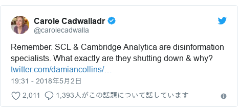 Twitter post by @carolecadwalla: Remember. SCL & Cambridge Analytica are disinformation specialists. What exactly are they shutting down & why?
