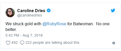 Twitter post by @carolinedries: We struck gold with @RubyRose for Batwoman.  No one better.