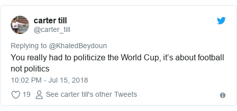 Twitter post by @carter_till: You really had to politicize the World Cup, it's about football not politics