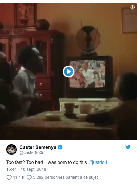 Twitter publication par @caster800m: Too fast? Too bad. I was born to do this. #justdoit