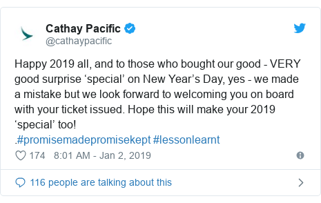Twitter post by @cathaypacific: Happy 2019 all, and to those who bought our good - VERY good surprise 'special' on New Year's Day, yes - we made a mistake but we look forward to welcoming you on board with your ticket issued. Hope this will make your 2019 'special' too!.#promisemadepromisekept #lessonlearnt