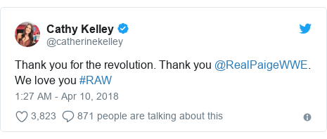 Twitter post by @catherinekelley: Thank you for the revolution. Thank you @RealPaigeWWE. We love you #RAW