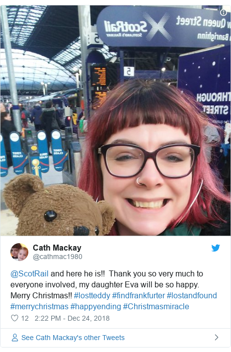 Twitter post by @cathmac1980: @ScotRail and here he is!!  Thank you so very much to everyone involved, my daughter Eva will be so happy.  Merry Christmas!! #lostteddy #findfrankfurter #lostandfound #merrychristmas #happyending #Christmasmiracle