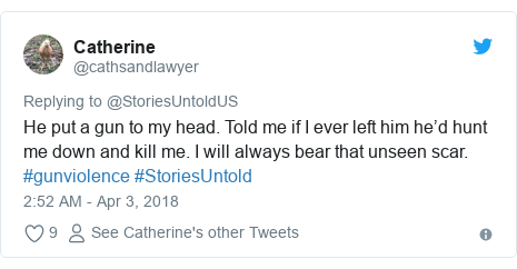 Twitter post by @cathsandlawyer: He put a gun to my head. Told me if I ever left him he'd hunt me down and kill me. I will always bear that unseen scar. #gunviolence #StoriesUntold