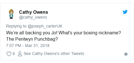 Twitter post by @cathy_owens: We're all backing you Jo! What's your boxing nickname? The Pentwyn Punchbag?