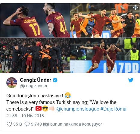 """@cengizunder tarafından yapılan Twitter paylaşımı: Geri dönüşlerin hastasıyız! 😂There is a very famous Turkish saying; """"We love the comebacks!"""" 🇹🇷😎👊🏻 @championsleague #DajeRoma"""