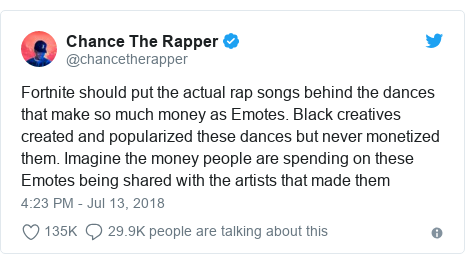 Twitter post by @chancetherapper: Fortnite should put the actual rap songs behind the dances that make so much money as Emotes. Black creatives created and popularized these dances but never monetized them. Imagine the money people are spending on these Emotes being shared with the artists that made them