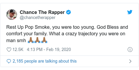 Twitter post by @chancetherapper: Rest Up Pop Smoke, you were too young. God Bless and comfort your family. What a crazy trajectory you were on man smh 🙏🏾🙏🏾🙏🏾