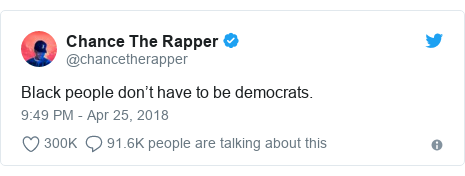 Twitter post by @chancetherapper: Black people don't have to be democrats.