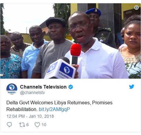 Twitter post by @channelstv: Delta Govt Welcomes Libya Returnees, Promises Rehabilitation.