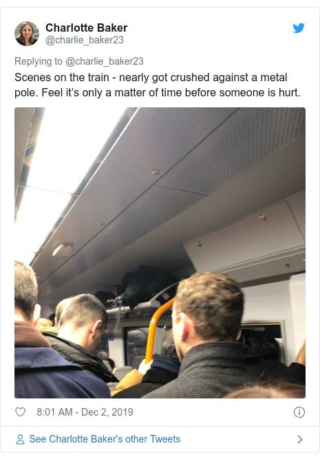Twitter post by @charlie_baker23: Scenes on the train - nearly got crushed against a metal pole. Feel it's only a matter of time before someone is hurt.