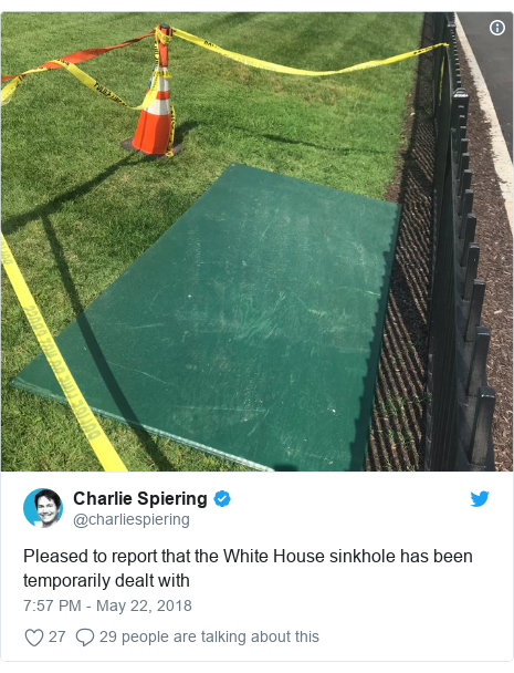 Twitter post by @charliespiering: Pleased to report that the White House sinkhole has been temporarily dealt with