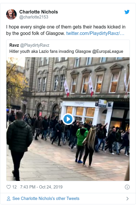 Twitter post by @charlotte2153: I hope every single one of them gets their heads kicked in by the good folk of Glasgow.